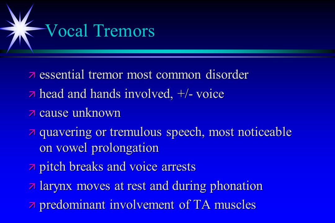 Vocal Tremors essential tremor most common disorder