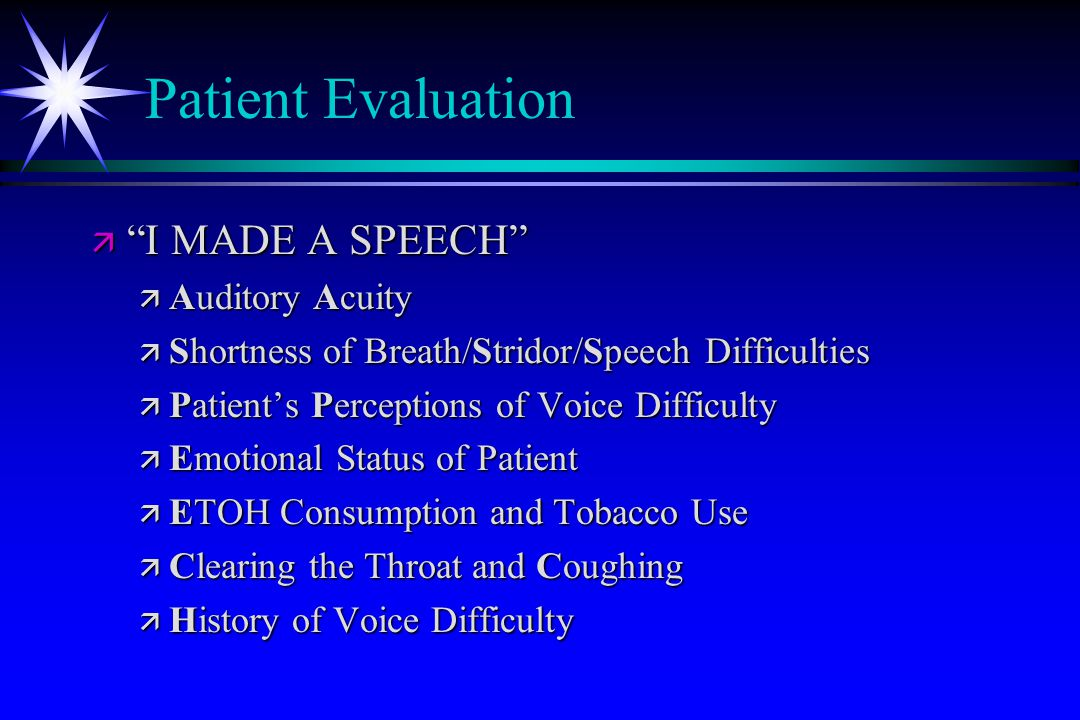 Patient Evaluation I MADE A SPEECH Auditory Acuity
