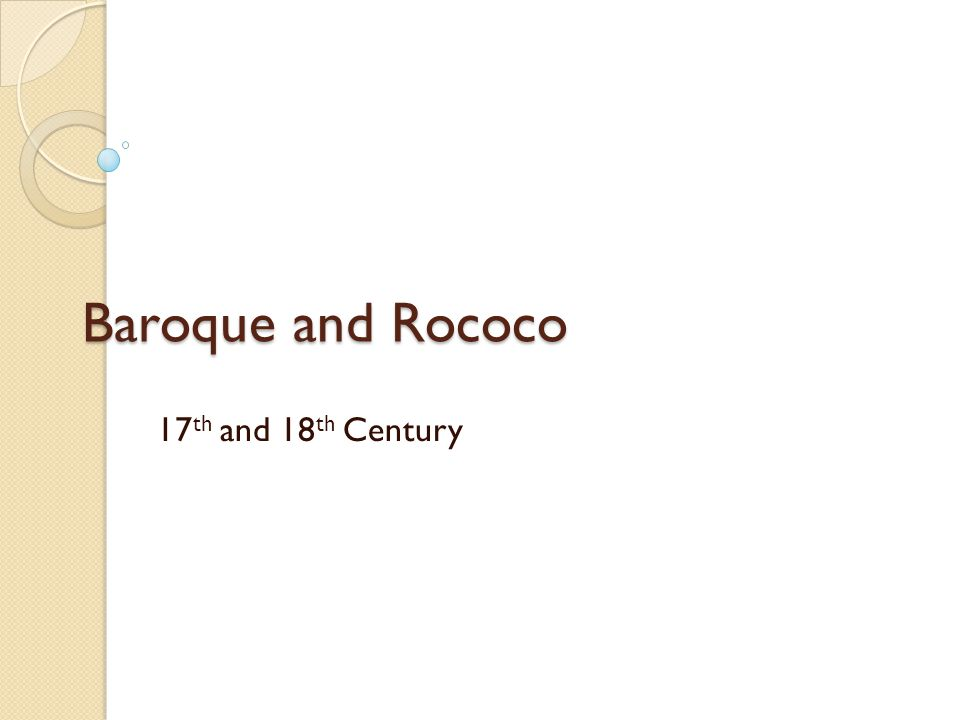 Baroque and Rococo 17th and 18th Century