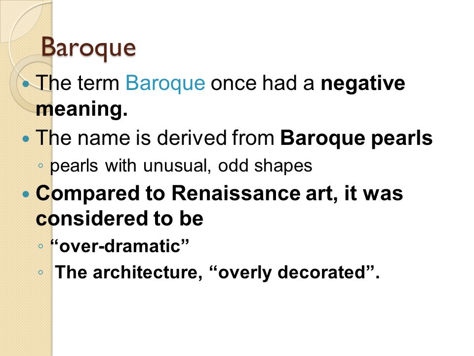 Baroque and rococo 17th and 18th century ppt video for Origin of the word baroque