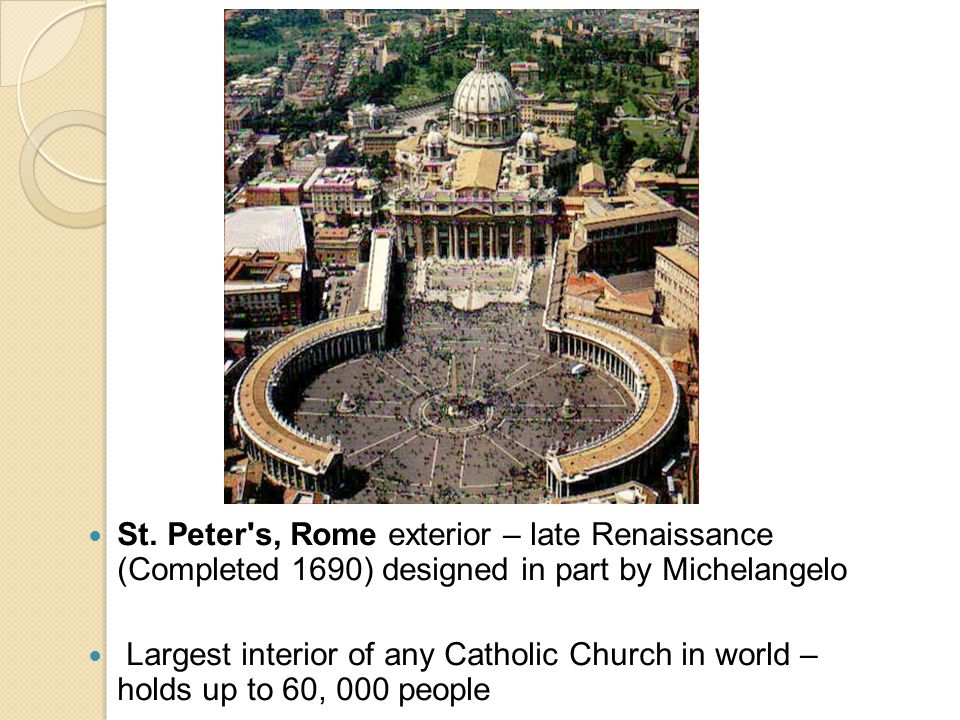 St. Peter s, Rome exterior – late Renaissance (Completed 1690) designed in part by Michelangelo