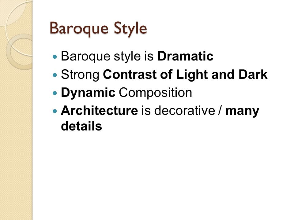 Baroque Style Baroque style is Dramatic