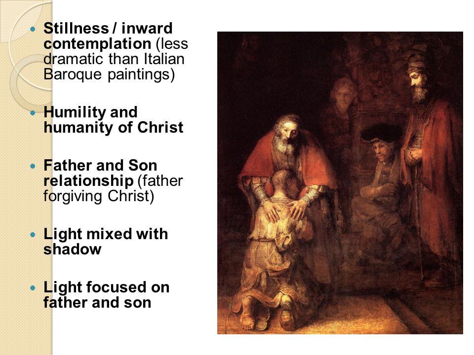 Stillness / inward contemplation (less dramatic than Italian Baroque paintings)