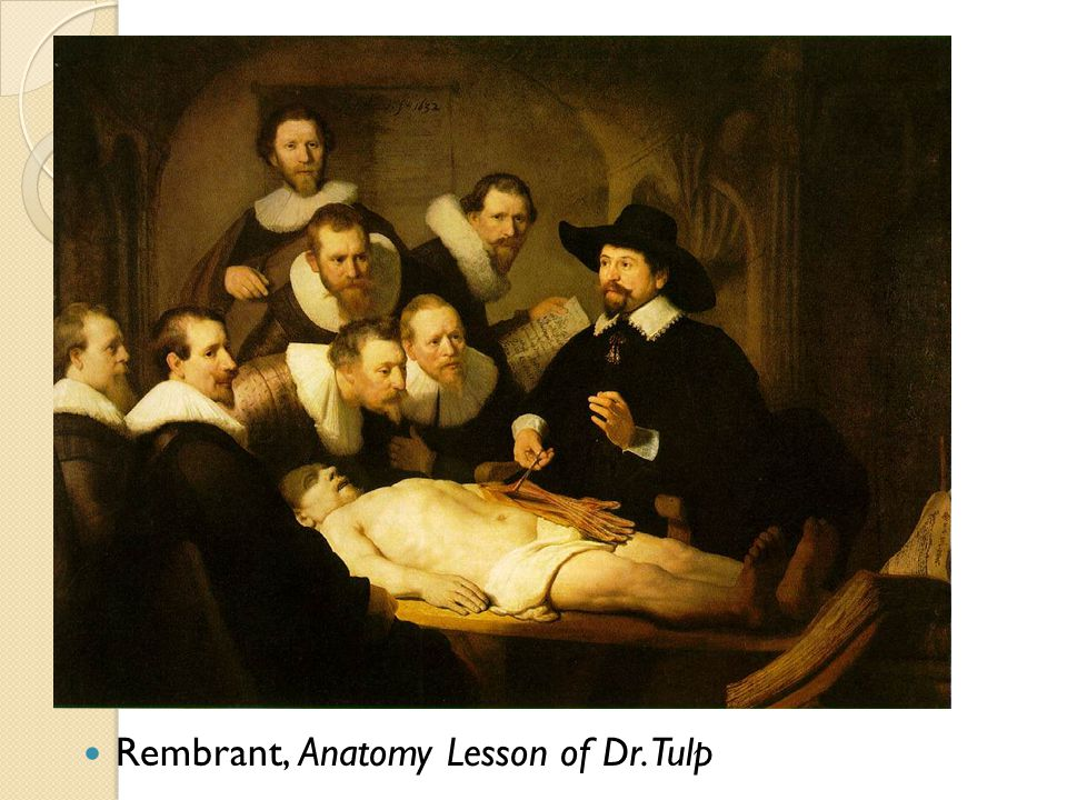 Rembrant, Anatomy Lesson of Dr. Tulp