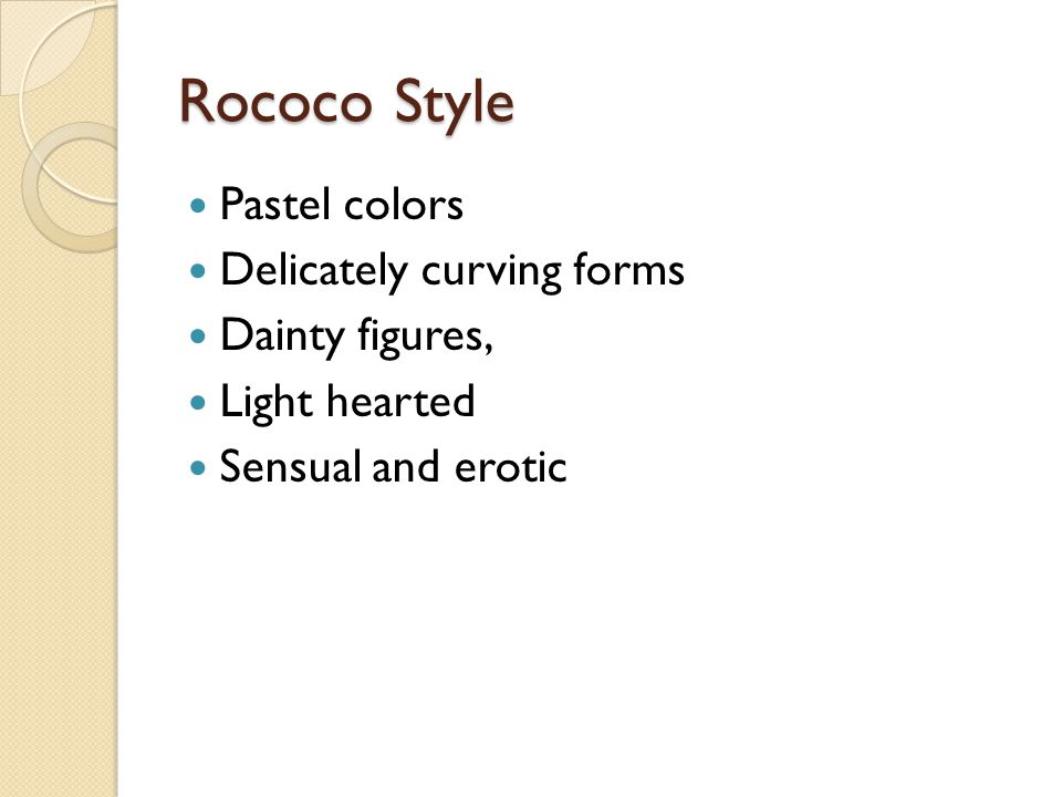Rococo Style Pastel colors Delicately curving forms Dainty figures,