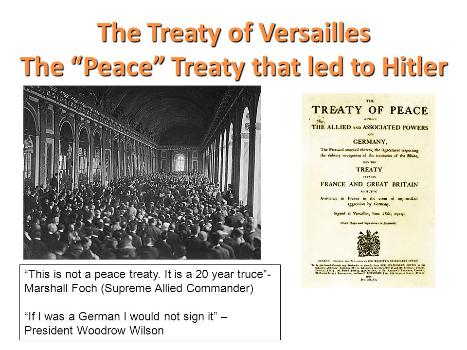 The Treaty of Versailles The Peace Treaty that led to Hitler