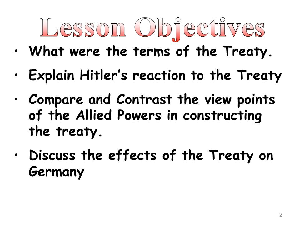 Lesson Objectives What were the terms of the Treaty.