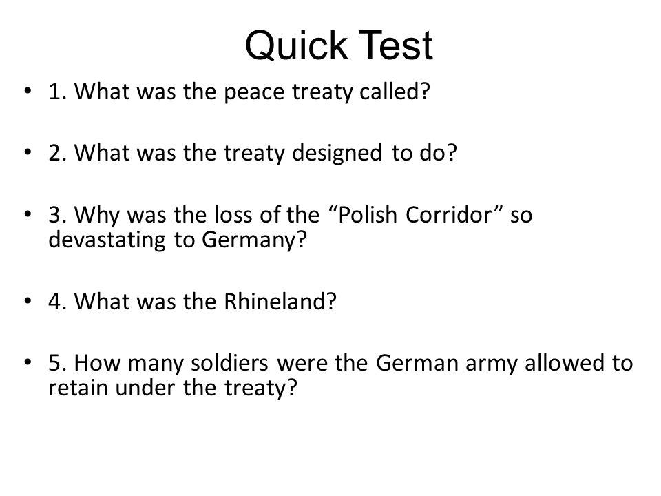 Quick Test 1. What was the peace treaty called