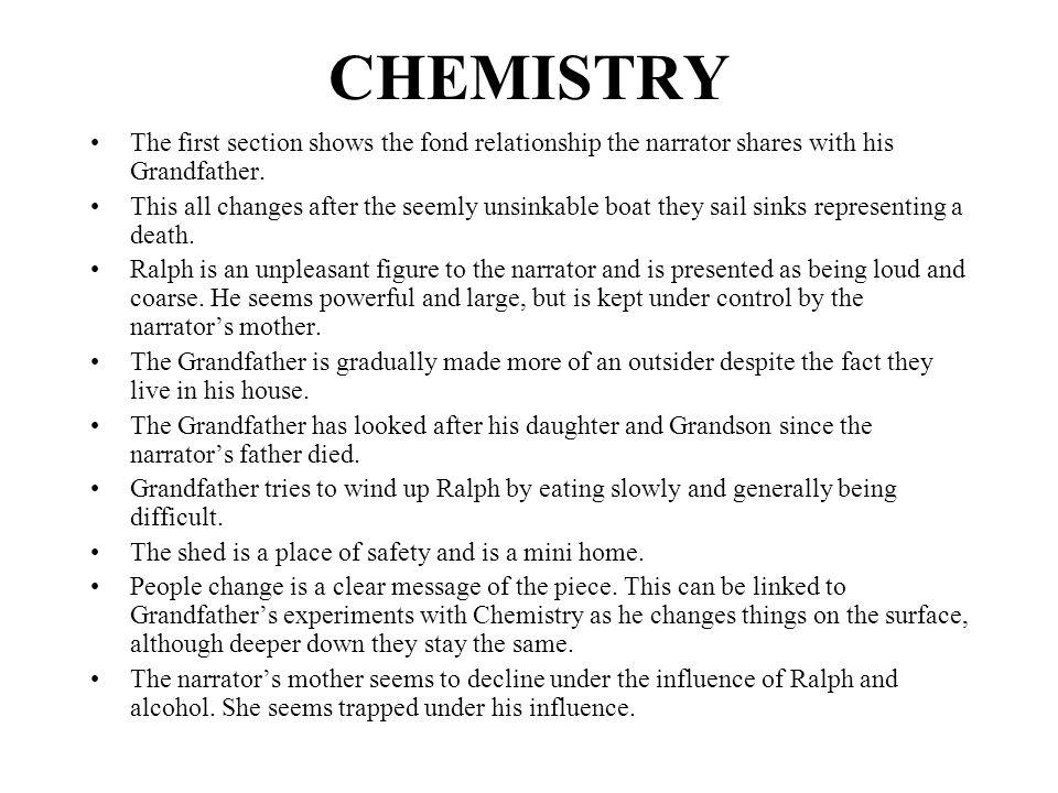 CHEMISTRY The first section shows the fond relationship the narrator shares with his Grandfather.