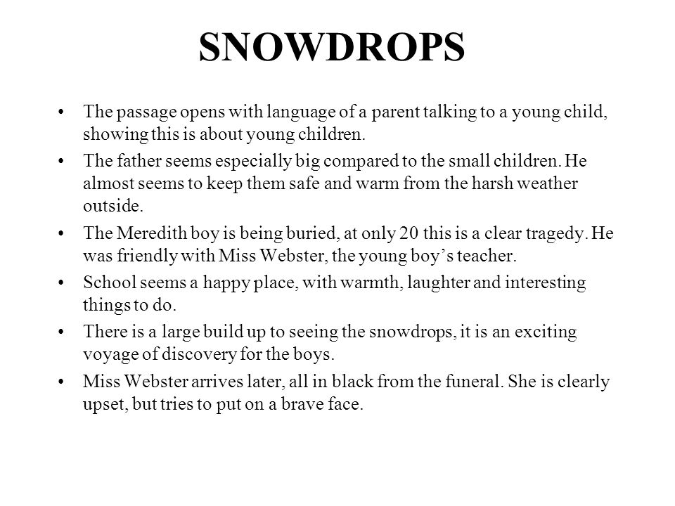 SNOWDROPS The passage opens with language of a parent talking to a young child, showing this is about young children.