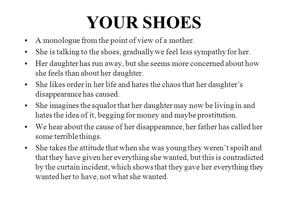 YOUR SHOES A monologue from the point of view of a mother.