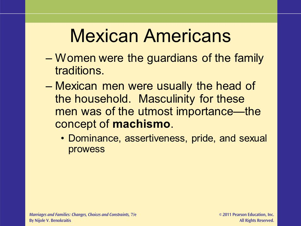 Mexican Americans Women were the guardians of the family traditions.