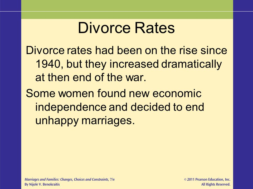 Divorce Rates Divorce rates had been on the rise since 1940, but they increased dramatically at then end of the war.