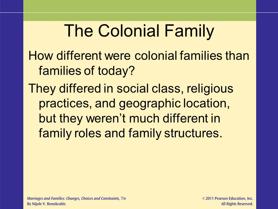 The Colonial Family How different were colonial families than families of today