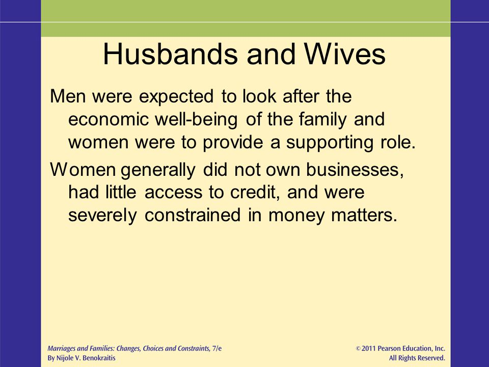 Husbands and Wives Men were expected to look after the economic well-being of the family and women were to provide a supporting role.