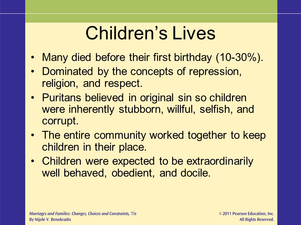 Children's Lives Many died before their first birthday (10-30%).