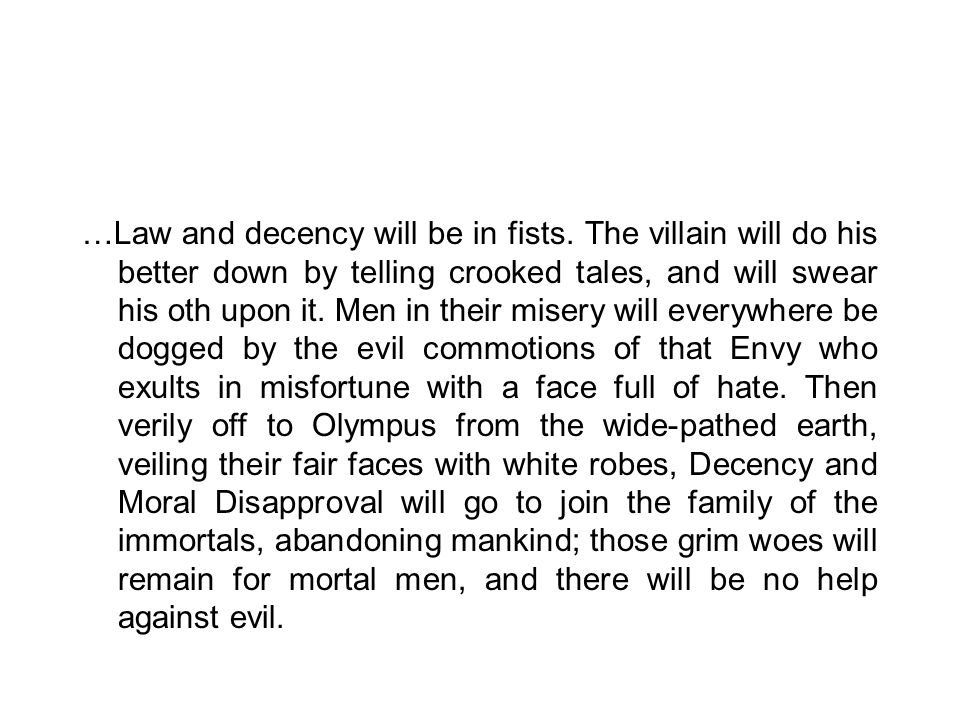 …Law and decency will be in fists