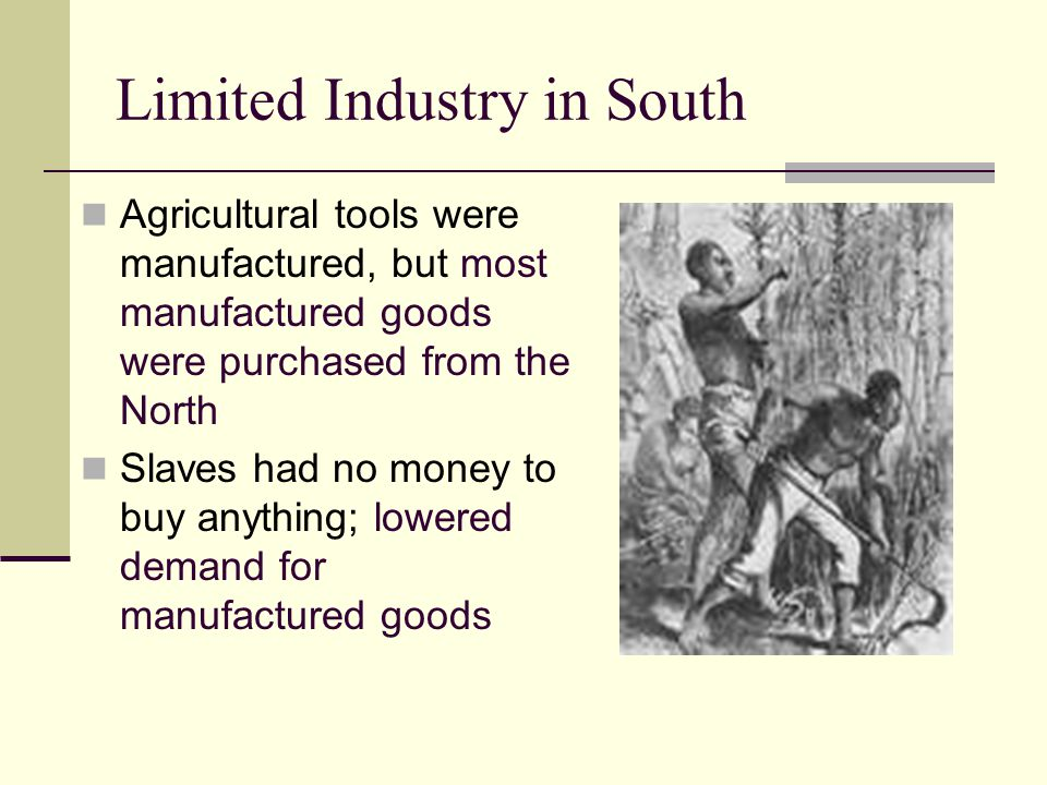Limited Industry in South