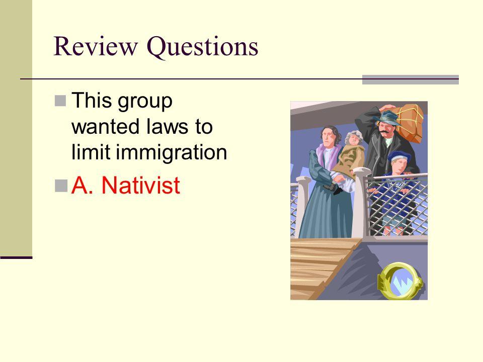 Review Questions A. Nativist