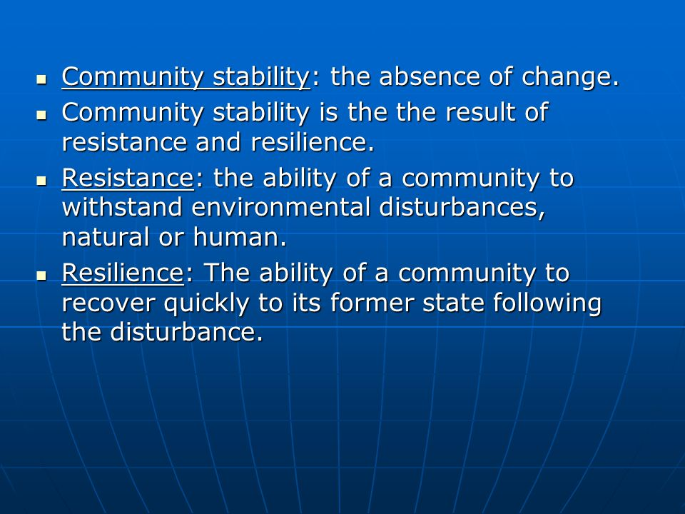 Community stability: the absence of change.