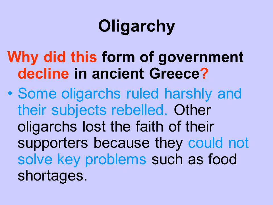 Oligarchy Why did this form of government decline in ancient Greece