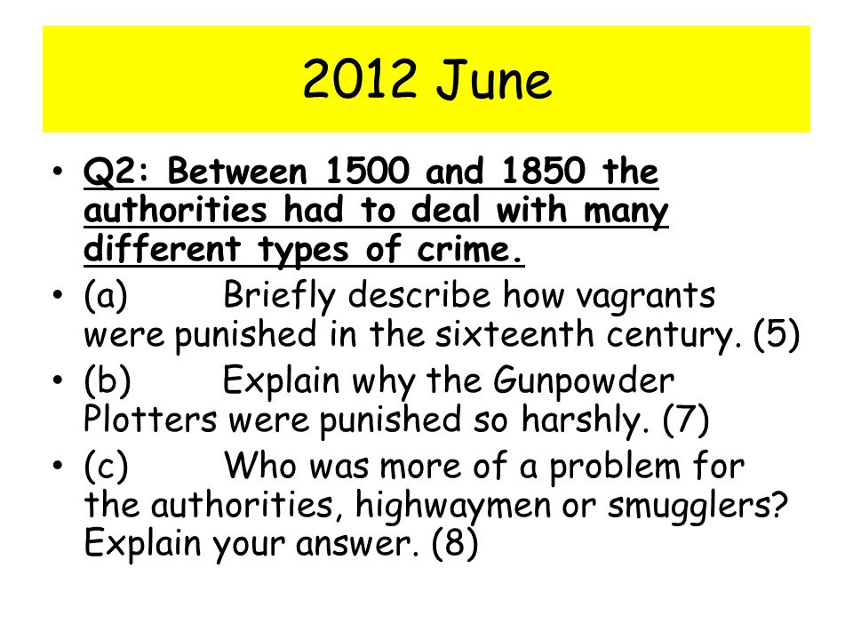 2012 June Q2: Between 1500 and 1850 the authorities had to deal with many different types of crime.