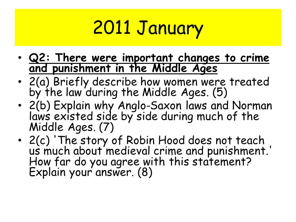 2011 January Q2: There were important changes to crime and punishment in the Middle Ages.