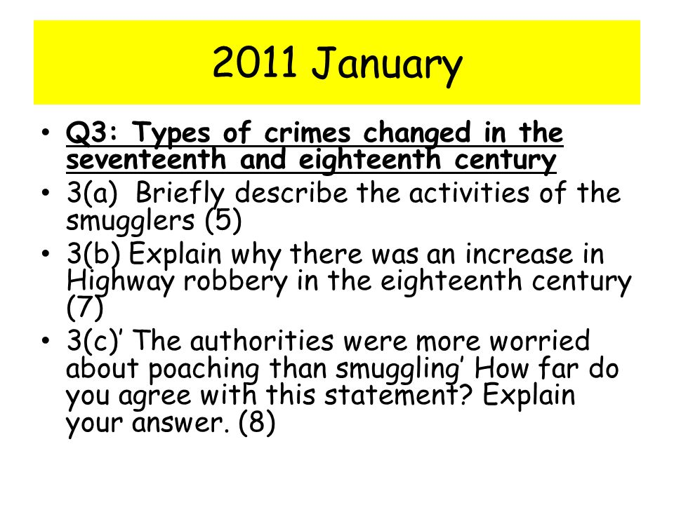 2011 January Q3: Types of crimes changed in the seventeenth and eighteenth century. 3(a) Briefly describe the activities of the smugglers (5)