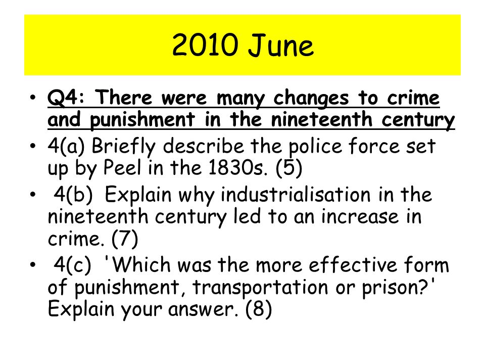 2010 June Q4: There were many changes to crime and punishment in the nineteenth century.
