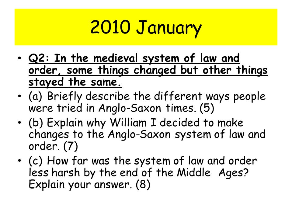 2010 January Q2: In the medieval system of law and order, some things changed but other things stayed the same.
