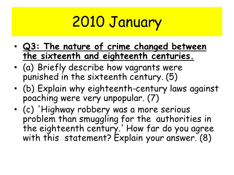 2010 January Q3: The nature of crime changed between the sixteenth and eighteenth centuries.