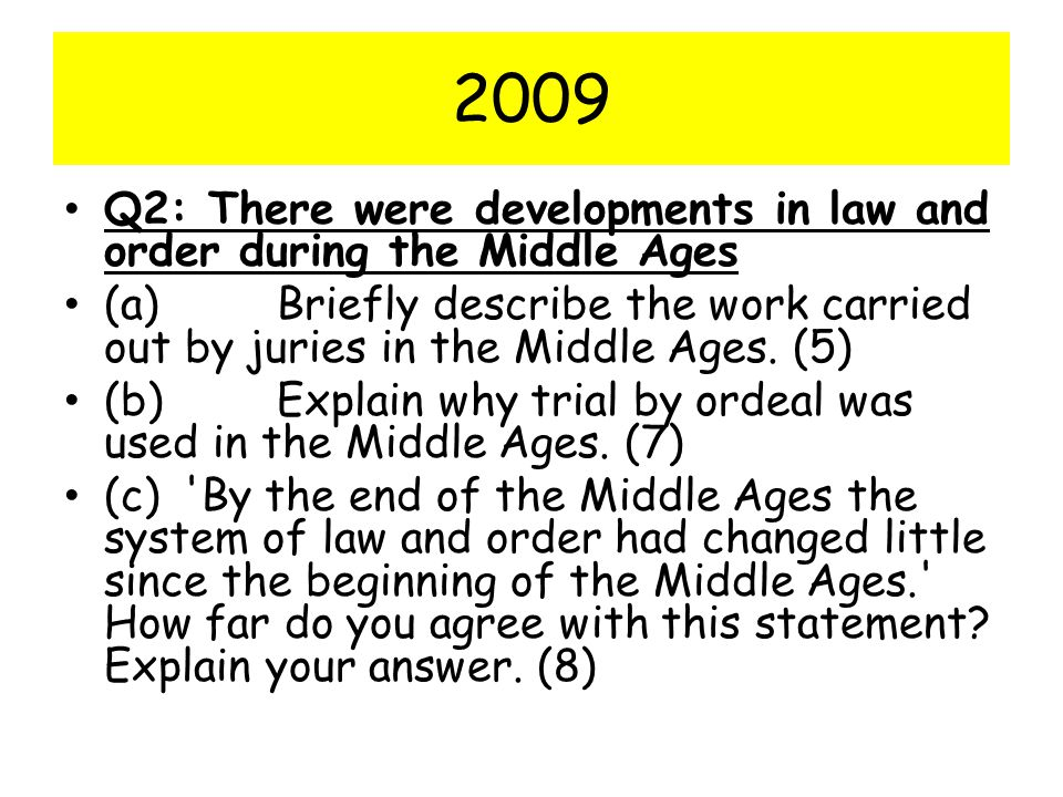 2009 Q2: There were developments in law and order during the Middle Ages.