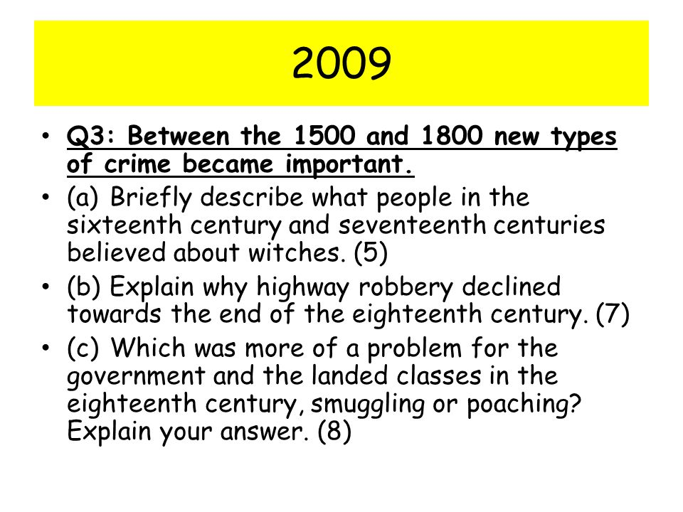 2009 Q3: Between the 1500 and 1800 new types of crime became important.