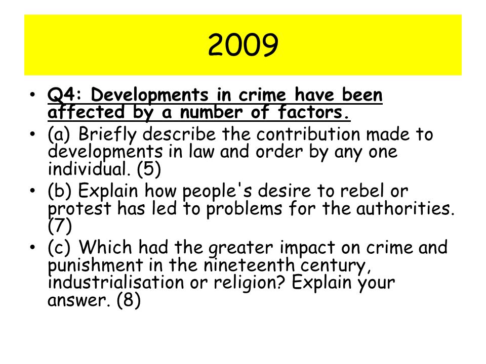 2009 Q4: Developments in crime have been affected by a number of factors.