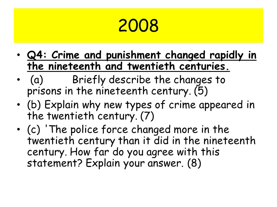 2008 Q4: Crime and punishment changed rapidly in the nineteenth and twentieth centuries.