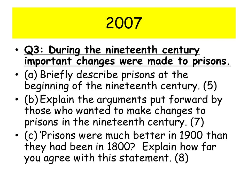 2007 Q3: During the nineteenth century important changes were made to prisons.