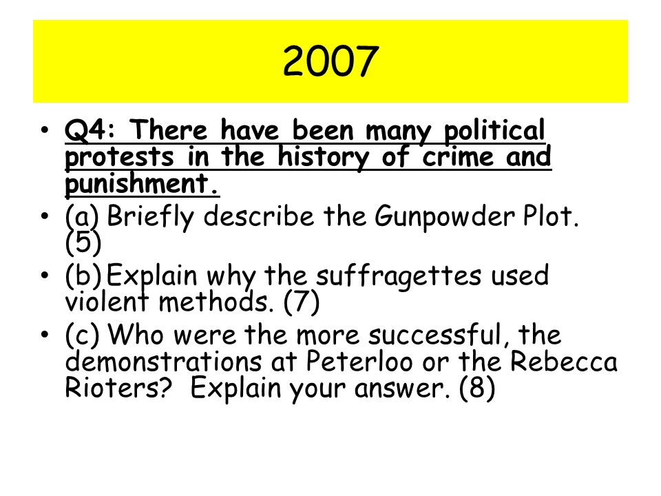 2007 Q4: There have been many political protests in the history of crime and punishment. (a) Briefly describe the Gunpowder Plot. (5)
