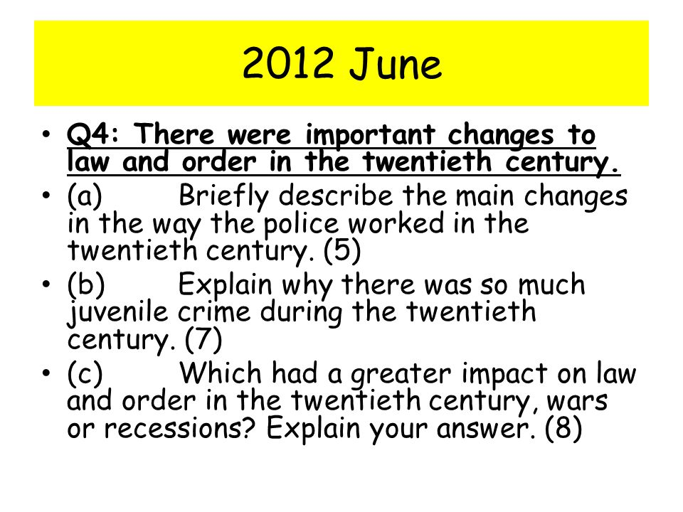 2012 June Q4: There were important changes to law and order in the twentieth century.