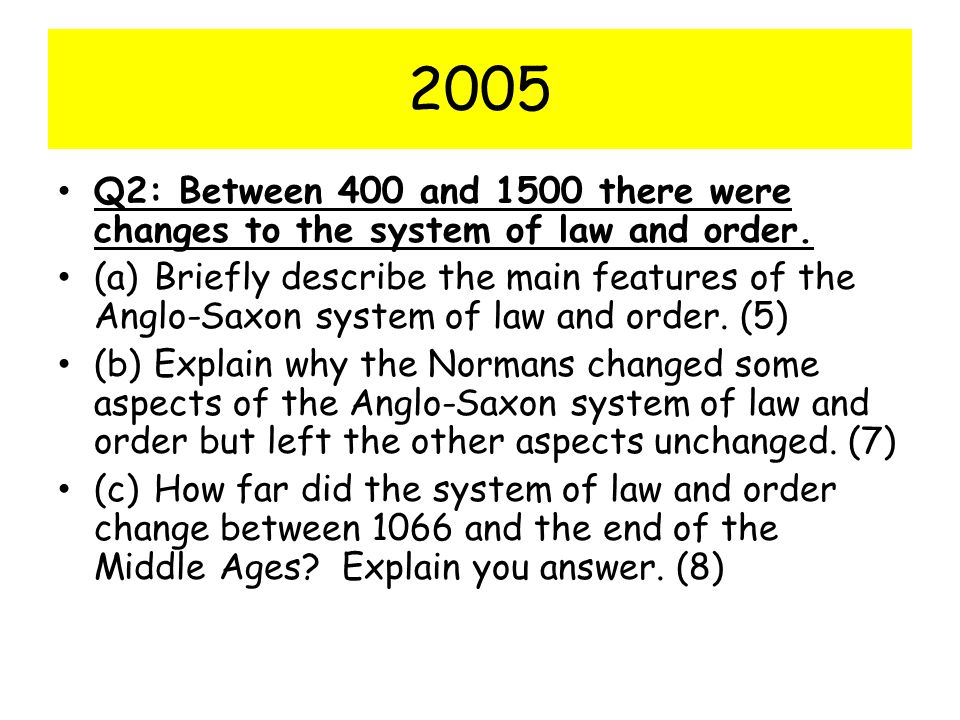 2005 Q2: Between 400 and 1500 there were changes to the system of law and order.