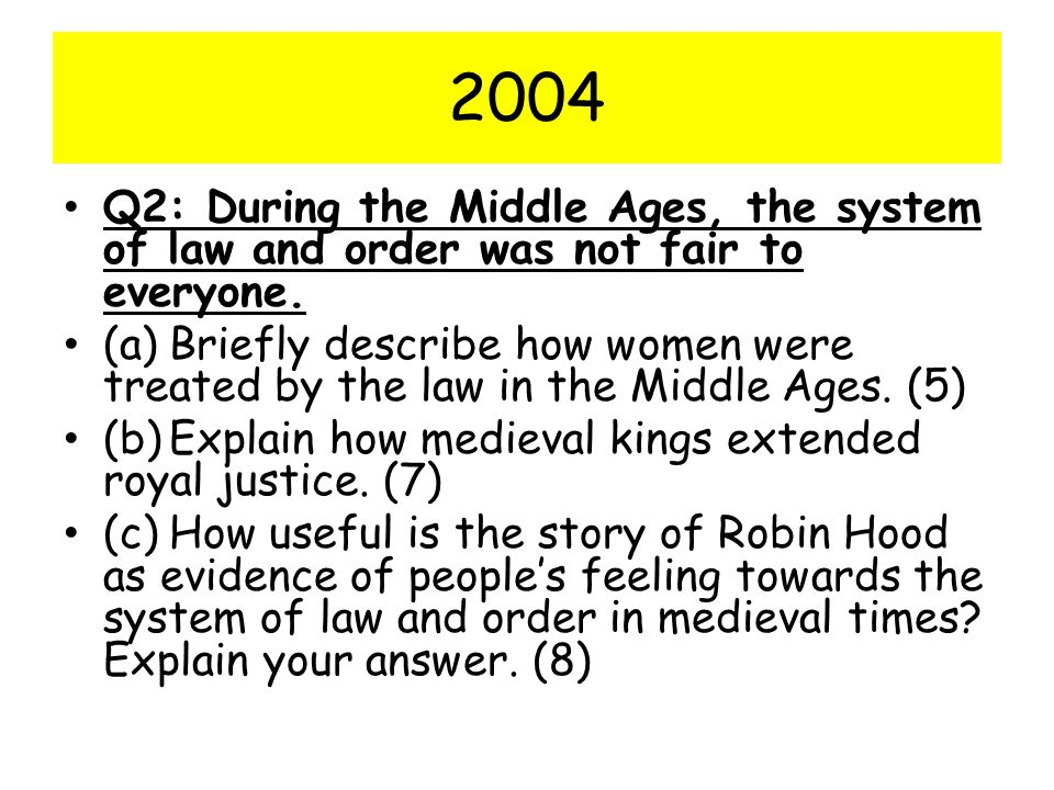 2004 Q2: During the Middle Ages, the system of law and order was not fair to everyone.