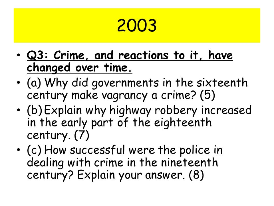 2003 Q3: Crime, and reactions to it, have changed over time.