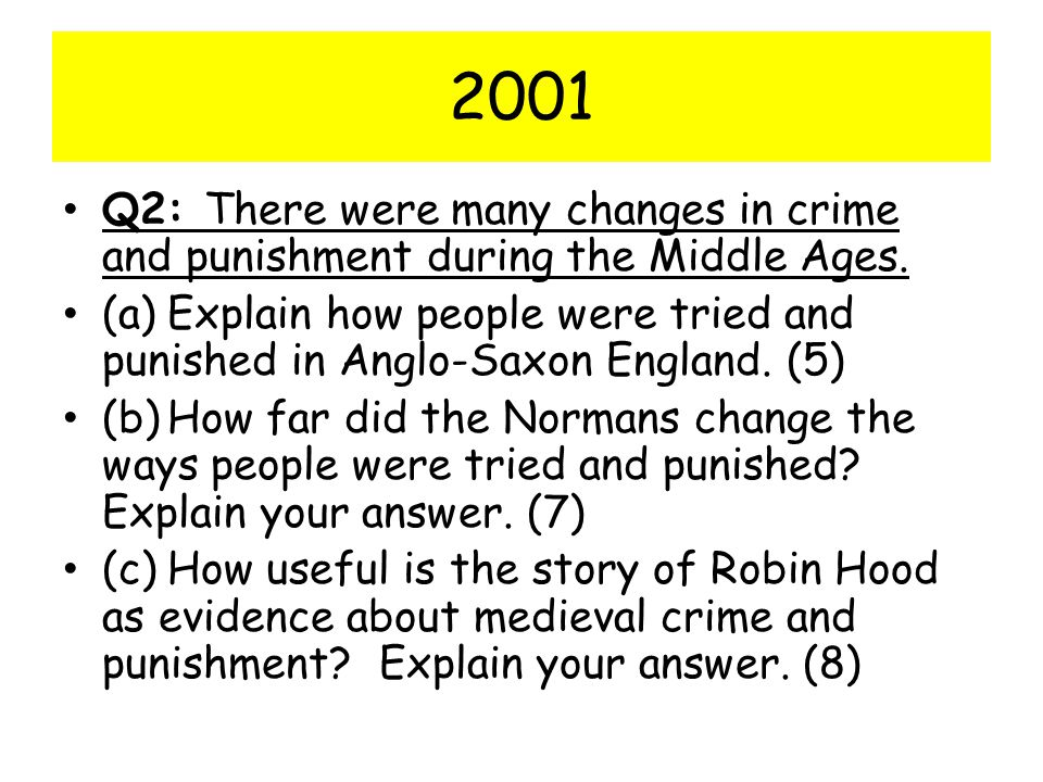 2001 Q2: There were many changes in crime and punishment during the Middle Ages.