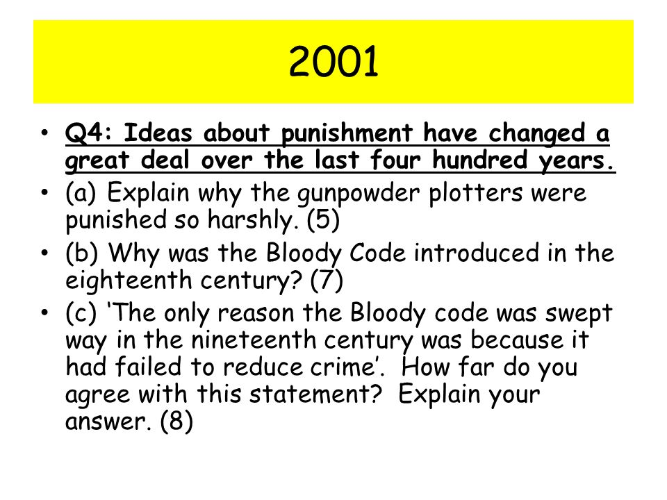 2001 Q4: Ideas about punishment have changed a great deal over the last four hundred years.