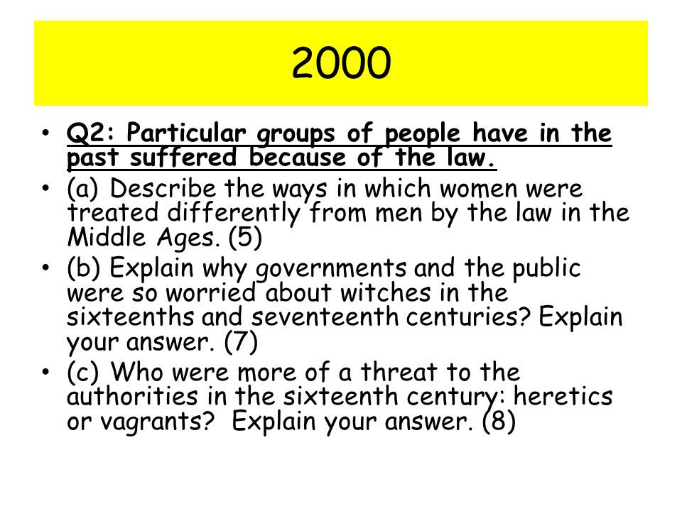 2000 Q2: Particular groups of people have in the past suffered because of the law.