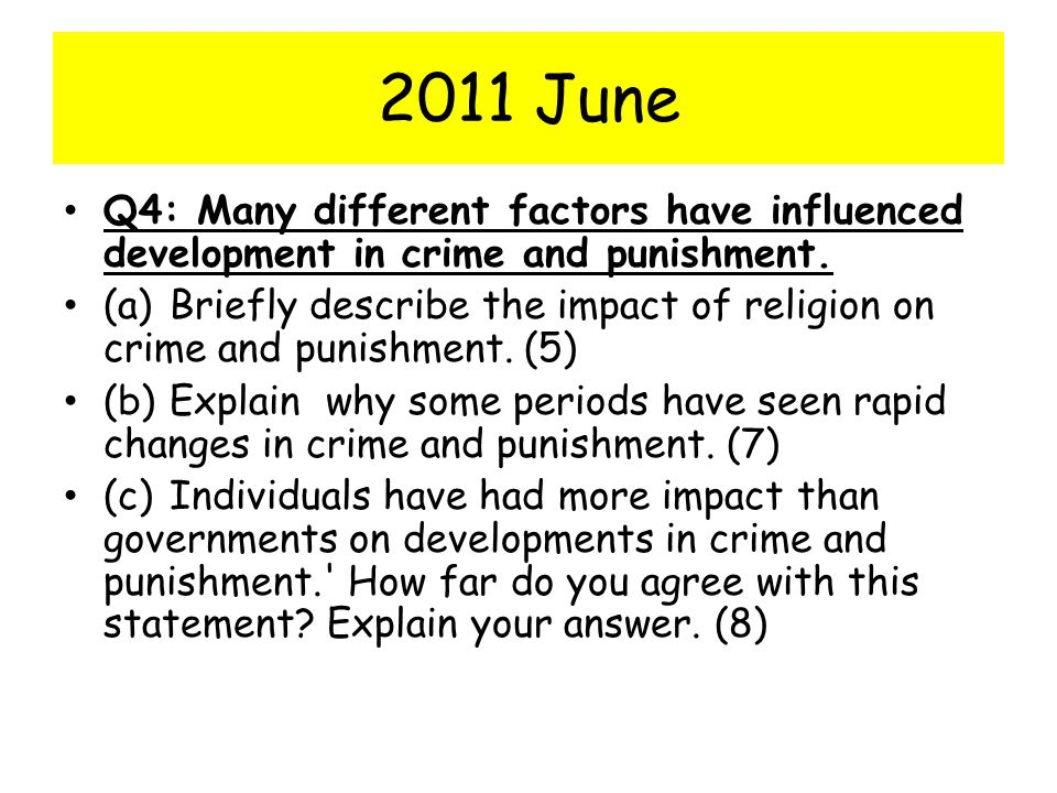2011 June Q4: Many different factors have influenced development in crime and punishment.