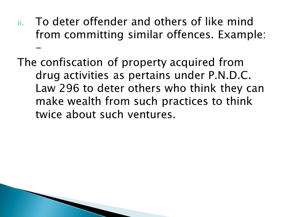 To deter offender and others of like mind from committing similar offences. Example: -
