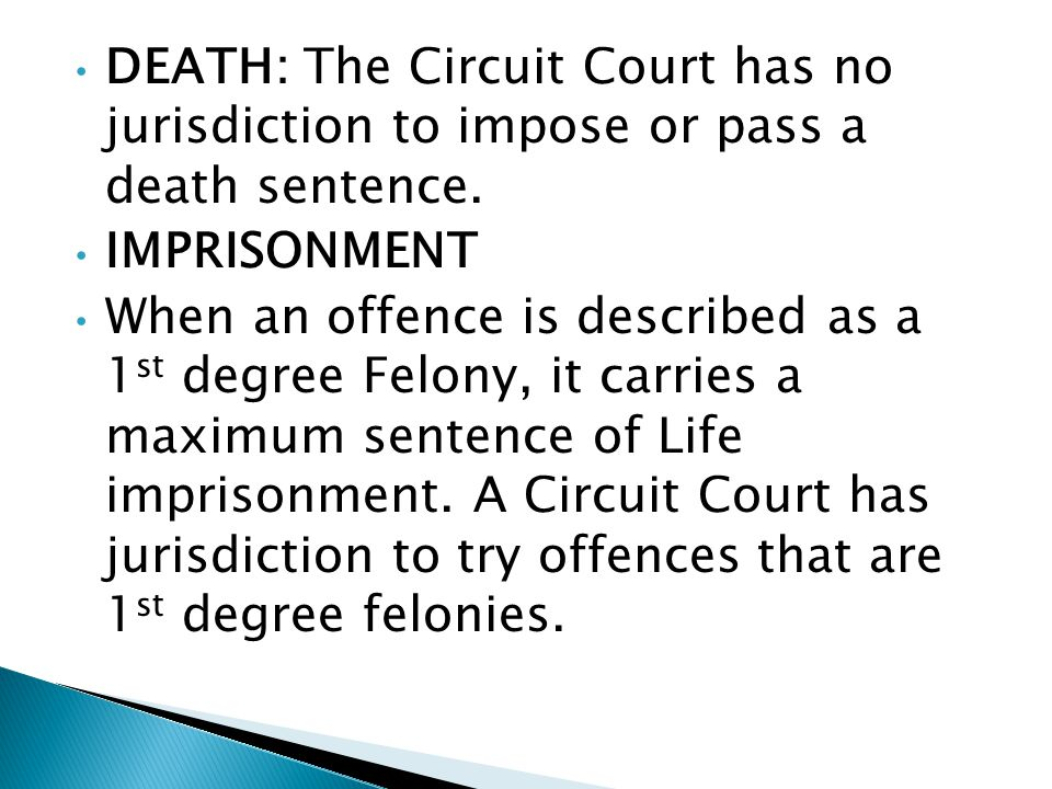 DEATH: The Circuit Court has no jurisdiction to impose or pass a death sentence.