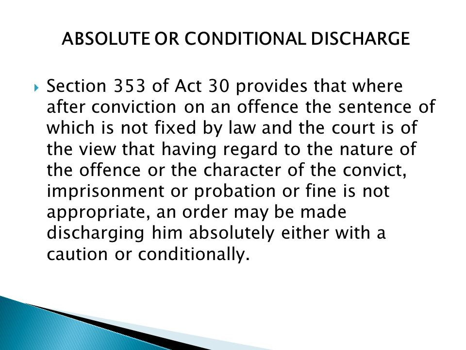 ABSOLUTE OR CONDITIONAL DISCHARGE