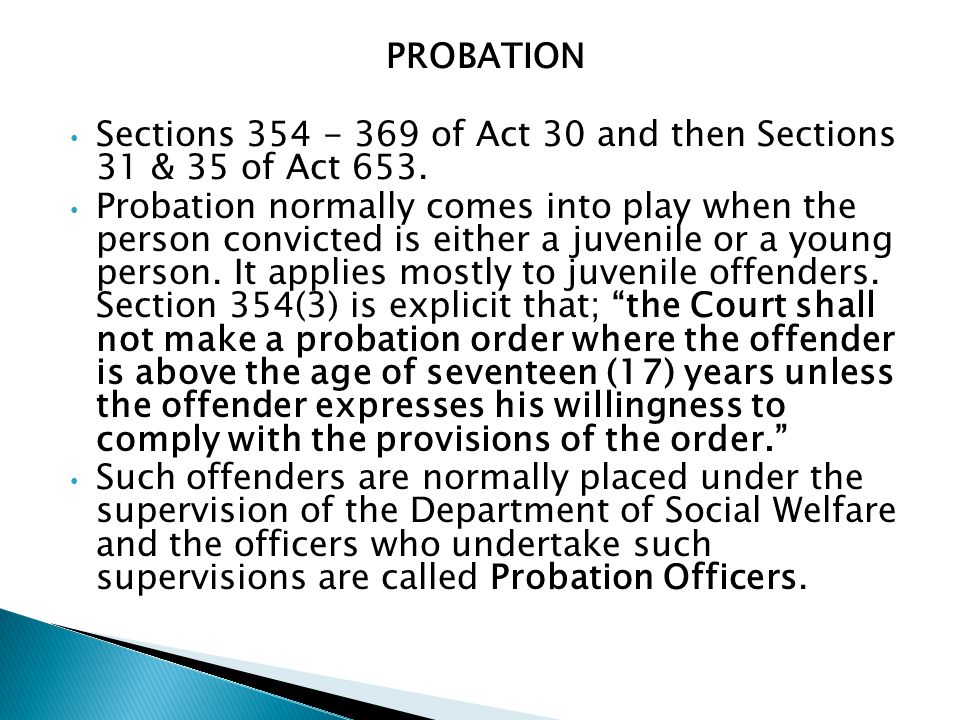 PROBATION Sections 354 - 369 of Act 30 and then Sections 31 & 35 of Act 653.