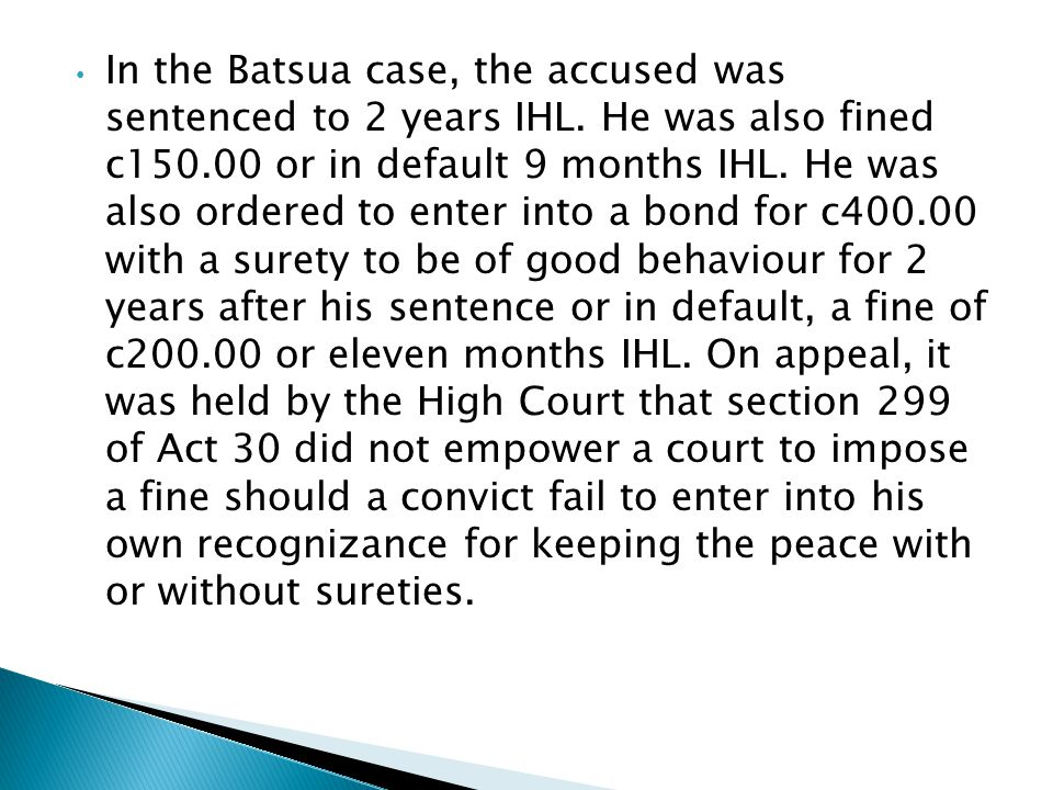 In the Batsua case, the accused was sentenced to 2 years IHL